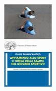 Avviamento allo sport e tutela della salute nel giovane sportivo Libro di  Italo Sannicandro