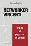 Networker vincenti. Storie di «pescatori di uomini» Ebook di  Gianluca Spadoni