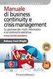 Manuale di business continuity e crisis management. La gestione dei rischi informatici e la continuità operativa Ebook di  Anthony Cecil Wright