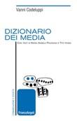 Dizionario dei media Ebook di  Vanni Codeluppi, Maria Angela Polesana, Tito Vagni