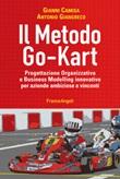 Il metodo go-kart. Progettazione organizzativa e Business Modelling innovativo per aziende ambiziose e vincenti Ebook di  Gianni Camisa, Antonio Giangreco