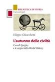 L' autunno delle civiltà. Carroll Quigley e le origini della World History Ebook di  Filippo Chiocchetti