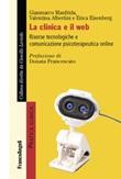 La clinica e il web. Risorse tecnologiche e comunicazione psicoterapeutica online Ebook di  Gianmarco Manfrida, Valentina Albertini, Erica Eisenberg