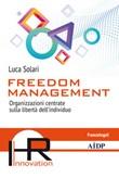 Freedom management. Organizzazioni centrate sulla libertà dell'individuo Ebook di  Luca Solari