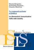 La comunicazione eclettica. Le dimensioni comunicative nella web society Ebook di  Nicola Strizzolo, Antonella Pocecco, Claudio Melchior
