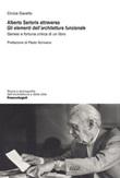 Alberto Sartoris attraverso «Gli elementi dell'architettura funzionale». Genesi e fortuna critica di un libro Ebook di  Cinzia Gavello
