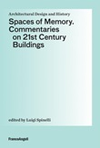 Spaces of Memory. Commentaries on 21st century buildings Ebook di  Luigi Spinelli