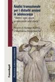 Analisi transazionale per i disturbi ansiosi in adolescenza. Dietro ogni ansia si nasconde una storia Ebook di  Maddalena Bergamaschi, Stefano Morena