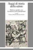 Saggi di storia della salute. Medicina, ospedali e cura fra medioevo ed età contemporanea Ebook di