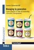 Managing by generation. Come adattare lo stile di leadership e favorire l'integrazione Ebook di  Laura Quintarelli