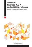 Impresa 4.0/Sostenibilità/Design. Ricerche e progetti per il settore Interni Ebook di  Giuseppe Lotti