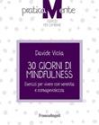 30 giorni di mindfulness. Esercizi per vivere con serenità e consapevolezza Ebook di  Davide Viola