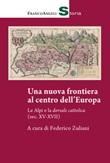 Una nuova frontiera al centro dell'Europa. Le Alpi e la dorsale cattolica (sec. XV-XVII) Ebook di