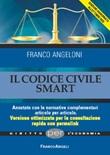 Il codice civile smart. Annotato con le normative complementari articolo per articolo. Versione ottimizzata per la consultazione rapida con permalink Ebook di  Franco Angeloni