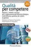 Qualità per competere. Approcci, modelli e misure per il miglioramento dell'efficacia strategica e dell'efficienza operativa dei sistemi di gestione Ebook di  Domenico Faraglia