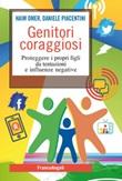 Genitori coraggiosi. Proteggere i propri figli da tentazioni e influenze negative Ebook di  Haim Omer, Daniele Piacentini