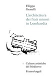 L' architettura dei frati minori in Lombardia Ebook di  Filippo Gemelli