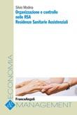 Organizzazione e controllo nelle RSA. Residenze sanitarie assistenziali Ebook di  Silvio Modina