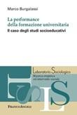 La performance della formazione universitaria. Il caso degli studi socioeducativi Ebook di  Marco Burgalassi