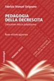 Pedagogia della decrescita. L'educazione sfida la globalizzazione Ebook di  Fabrizio Manuel Sirignano