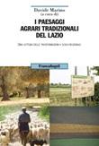 I paesaggi agrari tradizionali del Lazio. Una lettura delle trasformazioni a scala regionale Ebook di