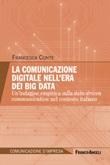 La comunicazione digitale nell'era dei Big Data. Un'indagine empirica sulla data-driven communication nel contesto italiano Ebook di  Francesca Conte