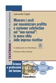 Misurare i costi per massimizzare profitto e customer satisfaction nel «new normal»: la nuova sfida delle imprese ricettive Ebook di  Antonella Cugini, Alberto Antognozzi