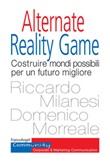 Alternate Reality Game. Costruire mondi possibili per un futuro migliore Ebook di  Riccardo Milanesi, Domenico Morreale