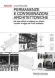 Permanenze e contaminazioni architettoniche. Dal tipo edilizio a ballatoio su pilastri a quello a loggia nel Friuli prealpino Ebook di  Livio Petriccione