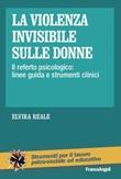 La violenza invisibile sulle donne. Il referto psicologico: linee guida e strumenti clinici Ebook di  Elvira Reale