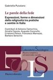 Le parole della fede. Espressioni, forme e dimensioni della religiosità tra pratiche e sentire in Italia Ebook di  Gabriella Punziano