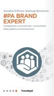 #PA brand expert. Competenze e strumenti per i comunicatori della pubblica amministrazione Ebook di  Annalisa D'Errico, Gianluigi Bonanomi