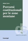 Percorsi costituzionali per le zone montane Ebook di  Matteo Carrer