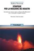 Strategie per la riduzione dei disastri. Governance del rischio e modelli di Disaster Risk Management per la costruzione di comunità resilienti Ebook di  Fulvio Toseroni