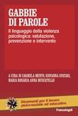 Gabbie di parole. Il linguaggio della violenza psicologica: valutazione, prevenzione e intervento Ebook di