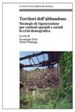 Territori dell'abbandono. Strategie di rigenerazione per contesti spaziali e sociali in crisi demografica Ebook di