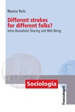 Different strokes for different folks? Intra-Household Sharing and Well-Being Ebook di  Nevena Kulic