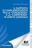 Il rapporto di complementarietà tra la «conoscenza» e la «competenza» in ambito aziendale Ebook di  Giuseppe Paolone