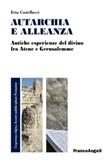 Autarchia e alleanza. Antiche esperienze del divino fra Atene e Gerusalemme Ebook di  Erio Castellucci