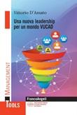 Una nuova leadership per un mondo VUCAD Ebook di  Vittorio D'Amato