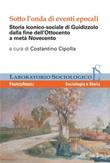 Sotto l'onda di eventi epocali. Storia iconico-sociale di Guidizzolo dalla fine dell'Ottocento a metà Novecento Ebook di