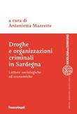 Droghe e organizzazioni criminali in Sardegna. Letture sociologiche ed economiche Ebook di