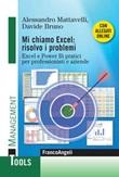 Mi chiamo Excel: risolvo i problemi. Excel e Power Bi pratici per professionisti e aziende Ebook di  Alessandro Mattavelli, Davide Bruno