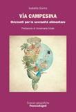 Via Campesina. Orizzonti per la sovranità alimentare Ebook di  Isabella Giunta