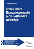 Green Finance. Finanza responsabile per la sostenibilità ambientale Ebook di  Carmen Gallucci