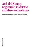 Atti del Corso regionale in diritto antidiscriminatorio Ebook di