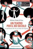 Un teatro per il XXI secolo. Lo spettacolo dal vivo ai tempi del digitale Ebook di  Oliviero Ponte Di Pino