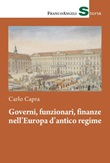 Governi, funzionari, finanze nell'Europa d'antico regime Ebook di  Carlo Capra