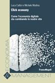 Click economy. Come l'economia digitale sta cambiando le nostre vite Ebook di  Luca Cattoi, Michele Modina