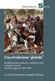 Una rivoluzione «globale». Mobilitazione politica, conflitti civili e bande armate nel Mezzogiorno del 1820 Ebook di